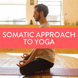 Somatic Approach to Yoga